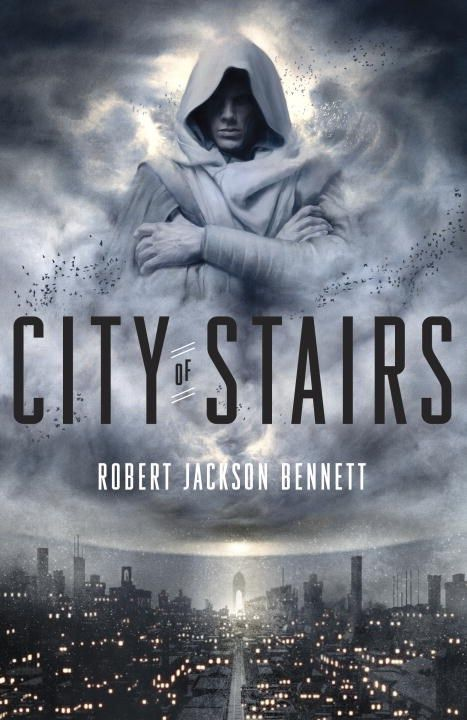 City Of Stairs By Robert Jackson Bennett Book City Fantasy Books Best Fantasy Novels