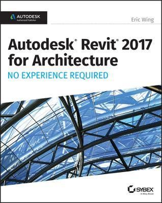 PDF DOWNLOAD] Autodesk Revit 2017 for Architecture: No