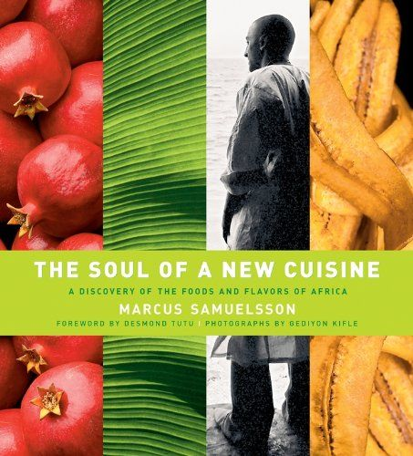 The Soul Of A New Cuisine A Discovery Of The Foods And Flavors Of Africa African Cooking Fun Cooking Scandinavian Cuisine
