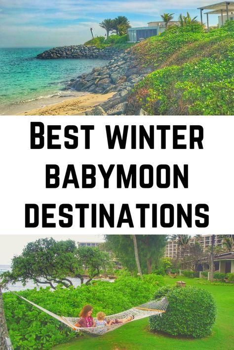 Best Winter Babymoon Destinations - Winter Babymoon Ideas including ideas for Zika Free Babymoons like Hawaii babymoon, Florida Babymoon, Bahamas Babymoon, Antigua Babymoon, Dubai Babymoon Best European Winter Babymoon Destinations and more