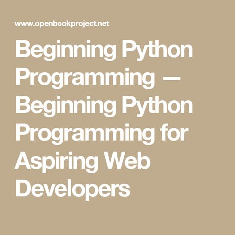 Beginning Python Programming — Beginning Python Programming for Aspiring Web Developers