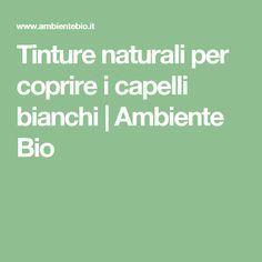 Natural dyes to cover white hair Ambient Bi ...-ad_1]  Tinture naturali per coprire i capelli bianchi   Ambiente Bio  Natural dyes to cover white hair Bio environment   -#beautifulnaturalhair #naturalhaircartoon #naturalhaircurly #naturalhairhalfuphalfdown #naturalhairproducts