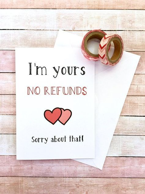 Im Yours No Refunds Valentines Card // Card for Him // Card for Her // Alternative Valentines Card // Humorous Valentines Card Tell your better half how your really feel for Valentines day with card stating Im Yours, No Refunds!. Hand designed, inspired by real relationships. This