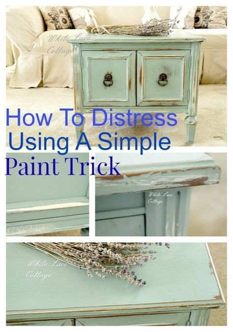 Great Tip On How To Cheat Distressing A Piece Of Furniture Using Paint Whitelacecottage Com Paint Furniture Distressed Furniture Painted Furniture