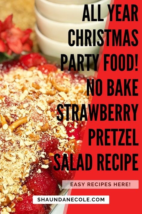All Year No Bake Christmas Party Food - All season Christmas party food - Strawberry Pretzel Salad Recipe - Save Time This Holiday Season With Easy No-Bake Recipes— Make Strawberry Pretzel Salad: Always A Potluck Hit! - Creamy, crunchy, sweet & salty. Pretzel salad is a fruity dessert salad for all seasons! Strawberries, pretzels, cream cheese, Cool Whip, pretzels, Jell-O #ShaundaNecole - #PretzelSalad - #Christmaspartyfood - #jellorecipe - Jell-O recipe - pretzel crust - #nobake