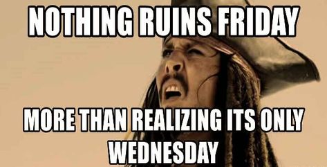 Nothing ruins Friday more than realizing its only Wednesday.... #Humpdaymemes #Funnyhumpdaymemes #Wednesdaymemes #Wednesdaymeme #Funnywednesdaymemes #Wednesdayevememes #Wednesdaymemesforwork #Wednesdayworkmemes #Wednesdaymorningmemes #Wednesdaymemescute #Funnywednesdayimages #Funnywednesdayquotes #Happywednesdaymemes #Memes #Funnymemes #Wednesdaymemespositive #Memes2021 #Wednesdaysmeme #Bestwednesdaymemes #Funnyquotes #Sarcasticquotes #Hilariousquotes #Humorousquotes #Wittyquotes #therandomvibez