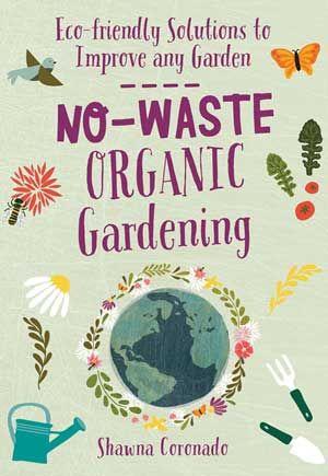 10 Fabulous New Garden Books Enter To Win Organic Gardening