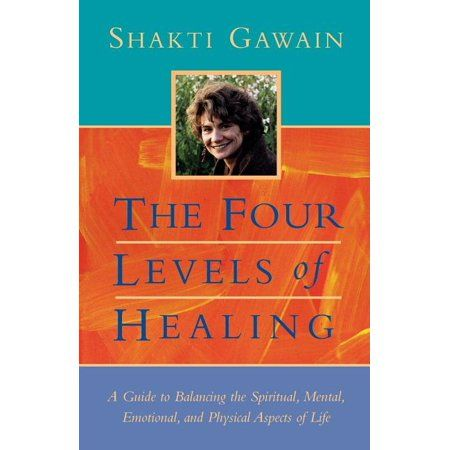 Gawain Shakti The Four Levels Of Healing A Guide To Balancing The Spiritual Mental Emotional And Physical Aspects Of Life Edition 2 Paperback Walmar In 2021 Spirituality Books For