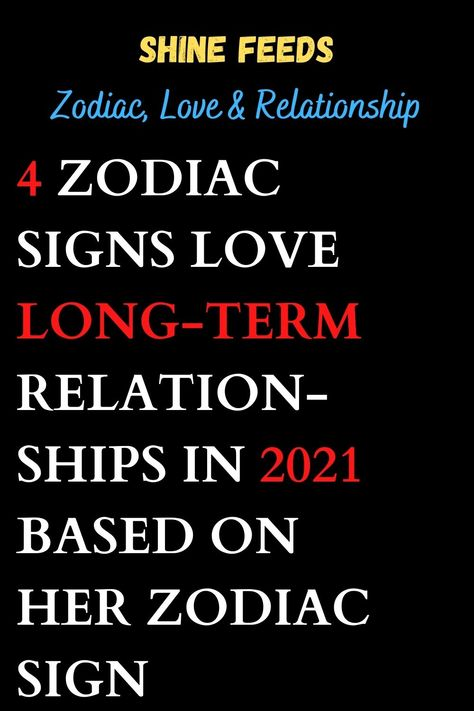 4 ZODIAC SIGNS LOVE LONG-TERM RELATIONSHIPS IN 2021 BASED ON HER ZODIAC SIGN #2021horoscope #2021zodiasign #zodiacpost #astrologysigns #astro #zodiaclove #scorpion #zodii #memes #astrologypost #signs #spirituality #moon #signos #like #zodiak #meme #firesigns #spiritual #sunsign #astrologersofinstagram #quotes #zodiacfun #astrologie #virgowomen