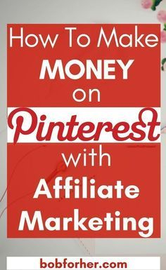 How To Make Money On Pinterest With Affiliate Marketing |