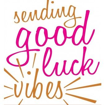 Caroline Gardner Sending Good Luck Vibes Good Luck Quotes Exam Good Luck Quotes Luck Quotes