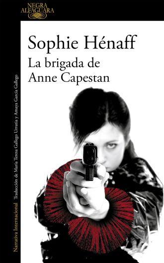 La Brigada De Anne Capestan Sophie Hénaff 2016 Libros Para Leer Libros Libros De Novelas