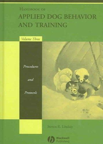 Handbook Of Applied Dog Behavior And Training Volume Three