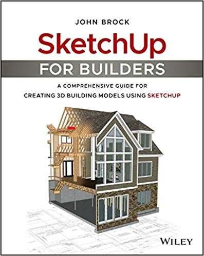 Download Pdf Sketchup For Builders A Comprehensive Guide For