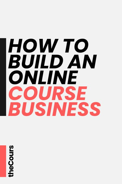 How To Build An Online Course Business – That One Guide