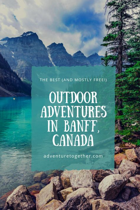 The Best (And Mostly Free!) Outdoor Activities in Banff, Canada