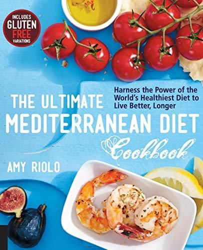 Download Pdf The Ultimate Mediterranean Diet Cookbook Harness The Power Of The World S He Mediterranean Diet Cookbook Mediterranean Diet Plan Healthy Benefits