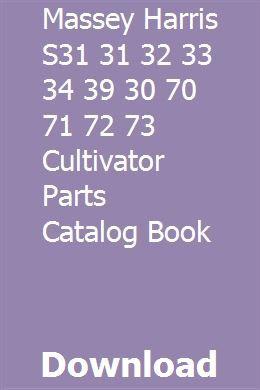 Massey Harris S31 31 32 33 34 39 30 70 71 72 73 Cultivator Parts Catalog Book Pdf Download Parts Catalog Online