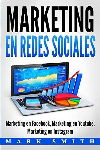 Marketing en Redes Sociales: Marketing en Facebook, Marketing en Youtube, Marketing en Instagram (Libro en Español/Social Media Marketing Book Spanish Version) (Spanish Edition) - Default