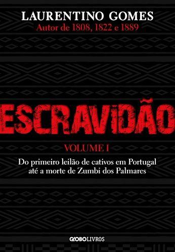 Destaque Da Bienal Livro Escravidao Vol 1 Laurentino Gomes Escravidao Zumbi Dos Palmares Portugal