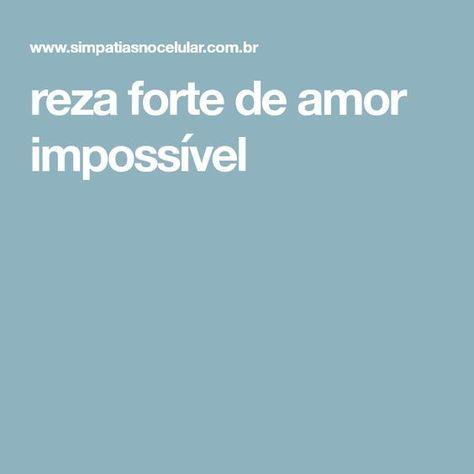Reza Forte De Amor Impossivel Rezas Fortes