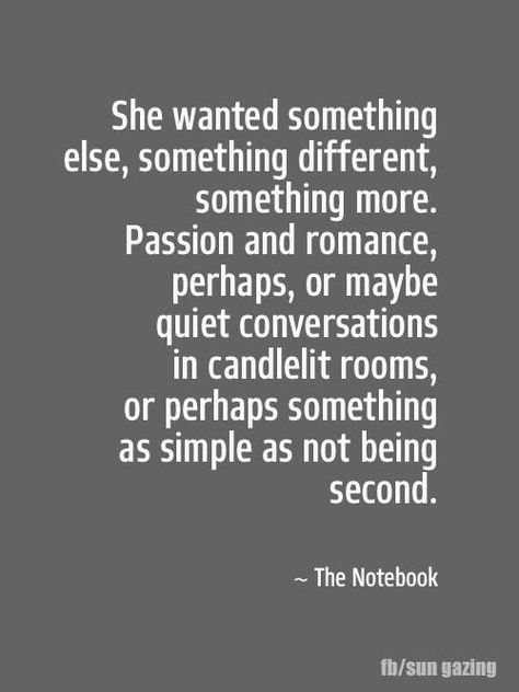 not to be second ...to be someone's first choice and treated like it