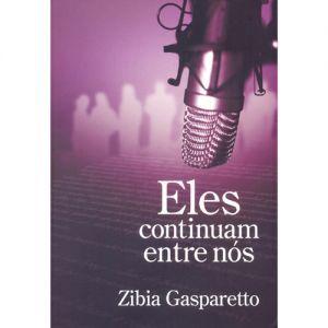 Eles Continuam Entre Nos Zibia Gasparetto Livro Espirita Isbn
