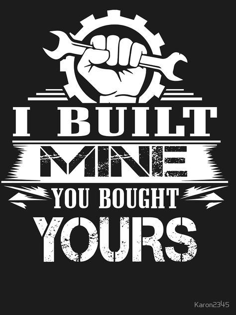 Gift For Mechanic - I Built Mine You Bought Yours T-Shirt by women<br> Slim Fit T-Shirt Mechanic Garage, Mechanic Humor, Funny Bumper Stickers, Car Stickers, Funny Car Memes, Car Humor, Car Part Furniture, Furniture Design, Garage Furniture