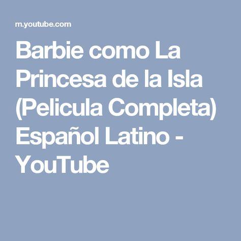 Barbie Como La Princesa De La Isla Pelicula Completa