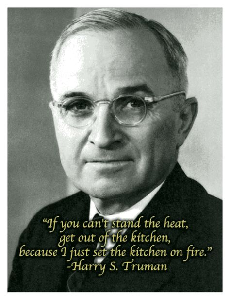 Top quotes by Harry S Truman-https://s-media-cache-ak0.pinimg.com/474x/be/54/8e/be548ec8bc65d87834b48c3acbb02583.jpg