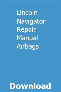 Lincoln Navigator Repair Manual Airbags Repair Manuals Find Cars For Sale Repair