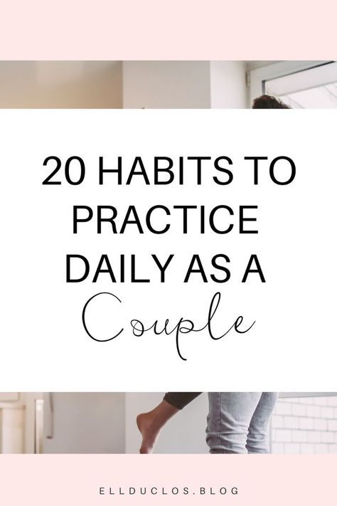20 Habits Happy Couples Have - Habits happy couples practice daily