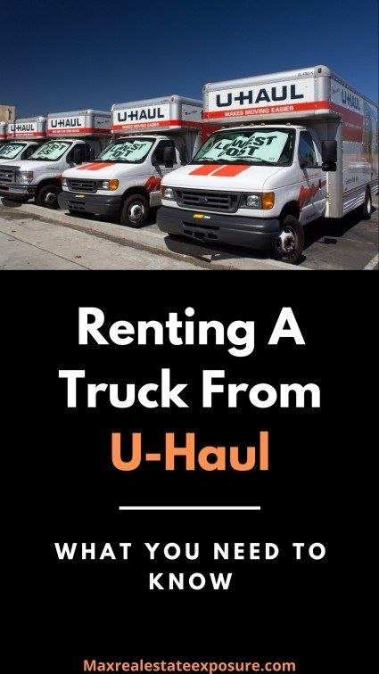 Renting A U Haul Truck What You Need To Know In 2020 Real Estate Advice Real Estate Education Real Estate Information