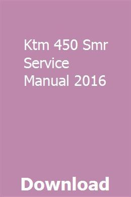 Ktm 450 Smr Service Manual 2016 Bentley Arnage Audi A4 Ktm 450