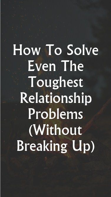 How To Solve Even The Toughest Relationship Problems