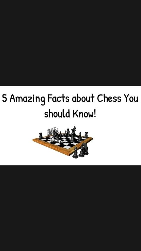 Facts about Chess!