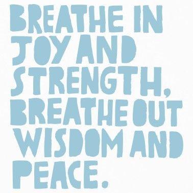 joy strength wisdom peace