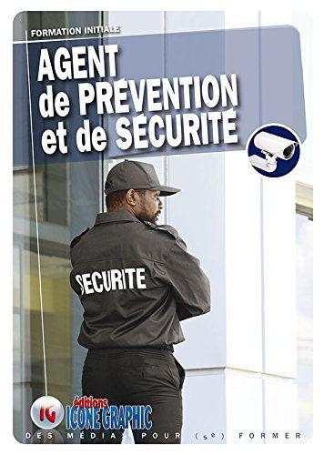Telecharger Livre Agent De Prevention Et De Securite Aps Formation Initiale Pdf Ebook En Ligne De Telechar Telechargement Telecharger Livre Livres A Lire
