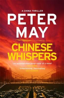 Chinese Whispers Peter May Chinese Whispers Thriller Serial
