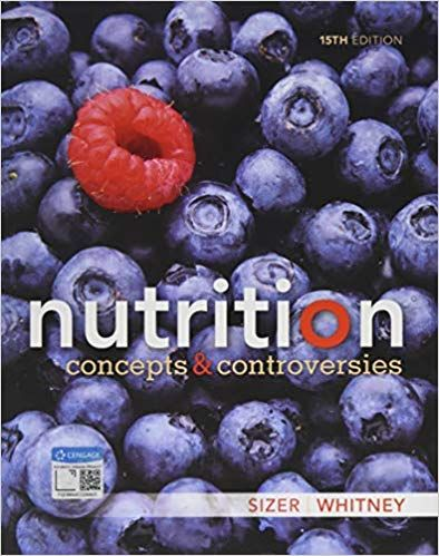 Nutrition Concepts And Controversies 15th 15e By Frances Sizer In 2021 Cengage Learning Nutrition Buy Ebook