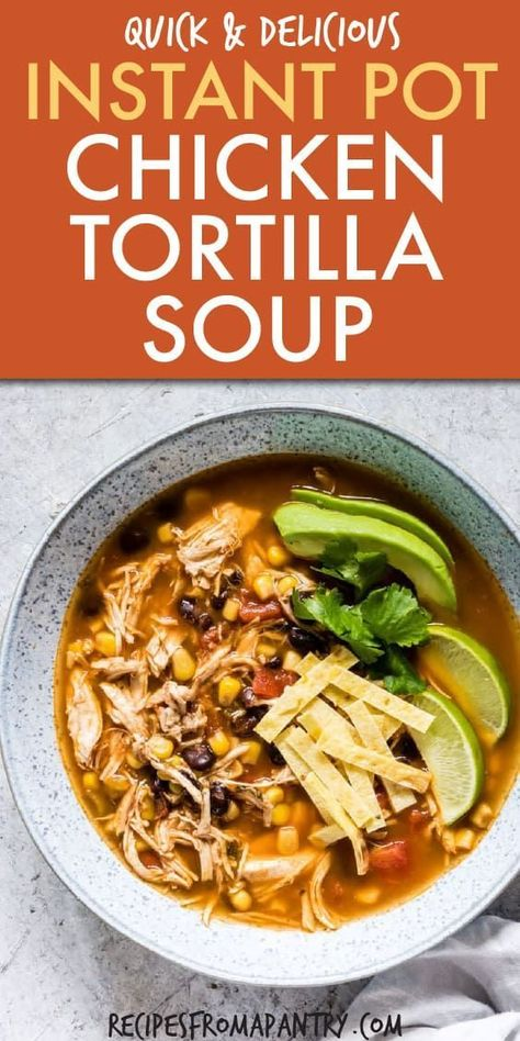 This Easy Instant Pot Chicken Tortilla Soup is the perfect dinner ready in less than 30 mins! Using your pressure cooker you can have the best healthy delicious spicy chicken tortilla soup in no time. Juicy chicken breast and veggies make a great comfort meal. #instantpot #pressurecooker #instantpotchickentortillasoup #chickentortillasoup #instantpotsoup #pressurecookerchickentortillasoup #easychickentortillasup #instantpotrecipes #pressurecookerrecipes #chicken #recipesfromapantry #mexicanfood
