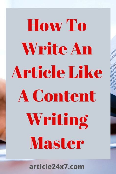 How To Write An Article With Website Content Writer - Article 24x7