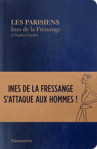 Telecharger Les Parisiens Ines De La Fressange S Attaque Aux Hommes Mode Epub Gratuitement Magnolia Book Books Ebook