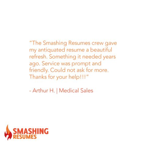 The Smashing Resumes crew gave my antiquated resume a beautiful - medical sales resume