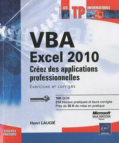 Telecharger Vba Excel 2010 Creez Des Applications Professionnelles Exercices Et Corriges Pdf Par Henri Laugie Telecharger Votre Fi Books Ebook Goodreads