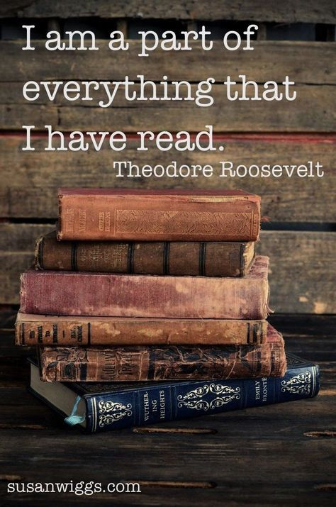 """""""I am a part of everything that I have read."""" - Theodore Roosevelt #quotes #writing #reading *"""