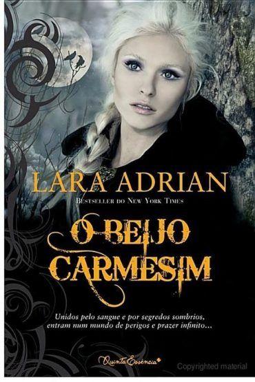 O Beijo Carmesim Midnight Breed Vol 2 Lara Adrian Com Imagens