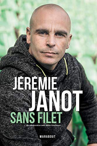 Nouveau Livre Biographie Jeremie Janot Sans Filet