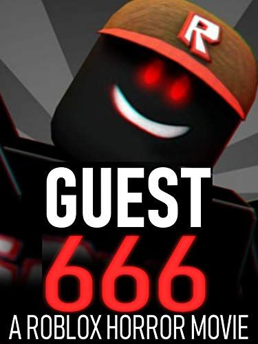 Guest 666 A Roblox Horror Movie Roblox Horror Movies Horror