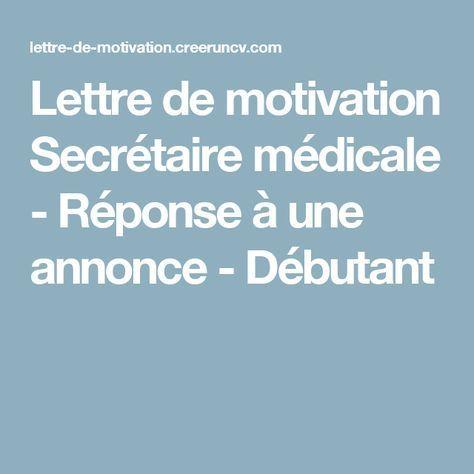 Lettre De Motivation Secretaire Medicale Reponse A Une Annonce Debutant Avec Images Secretaire Medicale Lettre De Motivation